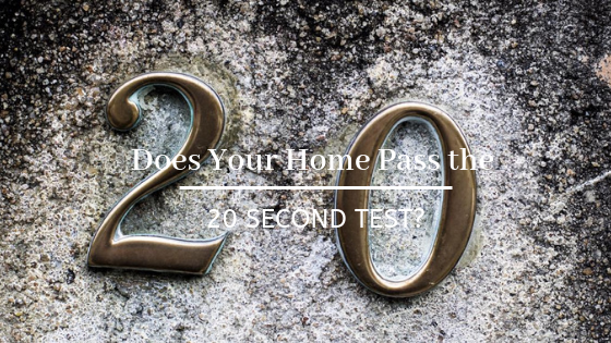Does Your Home Pass the 20 second test?