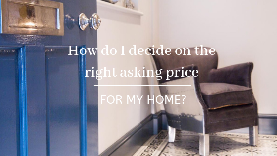 How do I decide on the right asking price for my home?