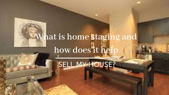What is home staging and how does it help to sell my home?