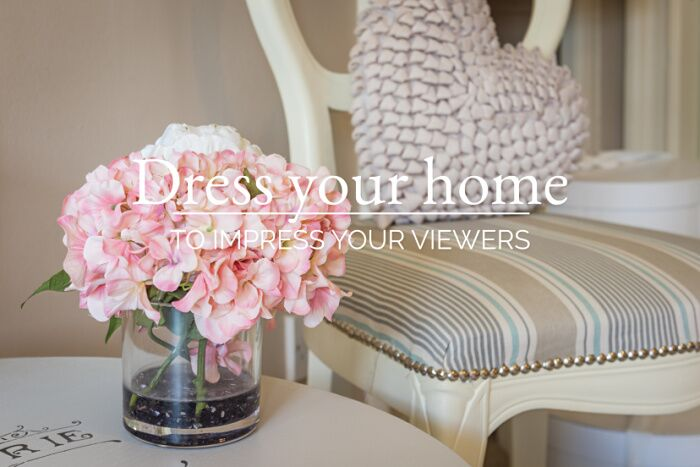 Dress your home to impress your viewers