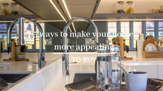 5 ways to make your home more  appealing to buy