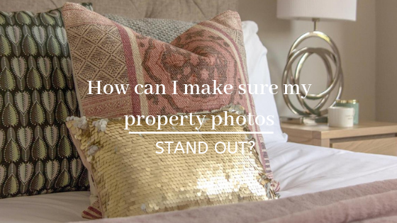 How can I make sure my property photos stand out?